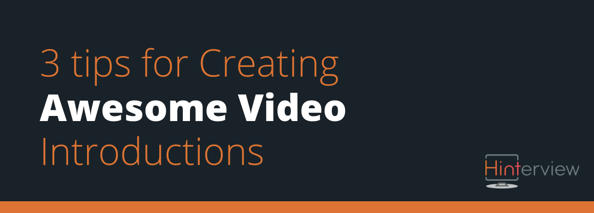 3 Steps to an Amazing Video Introduction