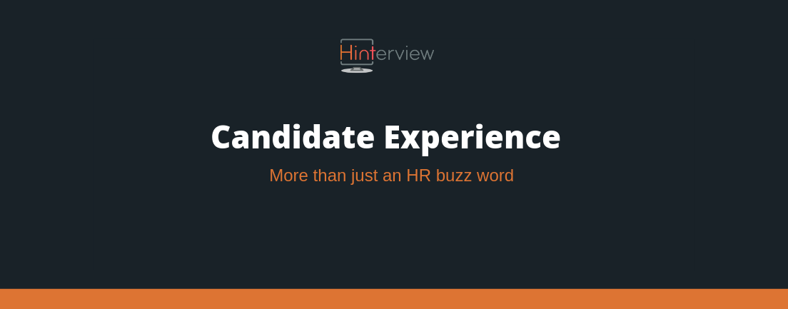 Candidate experience - More than just an HR buzz word