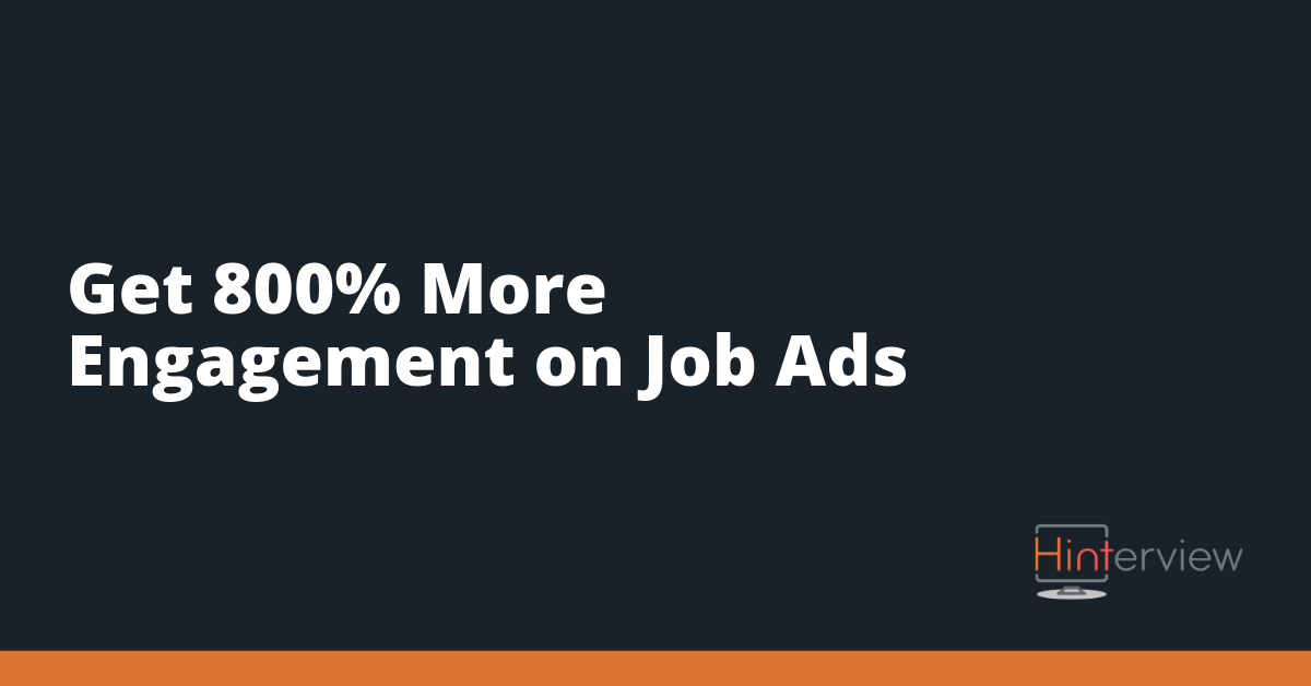 Get 800% More Engagement on Your Job Ads