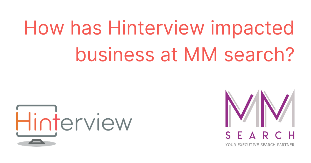 How has Hinterview impacted business at MM search?