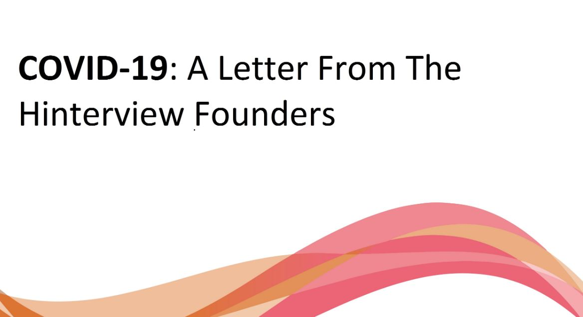 COVID-19: A Letter From The Hinterview Founders