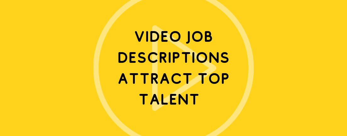 Video Job Descriptions Attract Top Talent